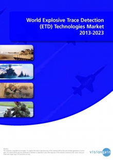 VGN042_Coverpic_World Explosive Trace Detection (ETD) Technologies Market 2013-2023 Cover.jpg