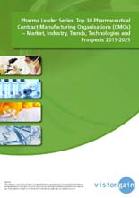 VGN451_Top 30 Pharmaceutical Contract Manufacturing Organisations (CMOs) Market 2015-2025 Cover.jpg